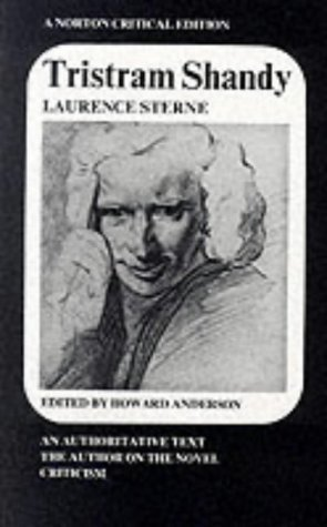 Tristram Shandy: An Authoritative Text, the Author on the Novel, Criticism (Norton Critical Editions) by Laurence Sterne (1979-04-01)
