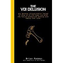 Title: The VDI Delusion Why Desktop Virtualization Failed
