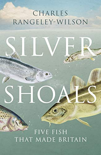 Silver Shoals: Five Fish That Made Britain (English Edition) eBook ...