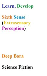 Learn, Develop Sixth Sense ( Extrasensory Perception) (English Edition)