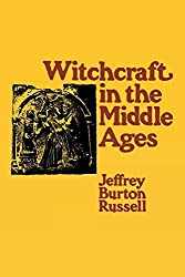 Witchcraft in the Middle Ages by Jeffrey Burton Russell (1984-08-06)