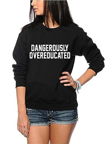 Dangerously Overeducated - University Graduate PHD - Dangerously Overeducated - University Graduate PHD Youth & Womens Sweatshirt - Graduation phd gift student college - M black