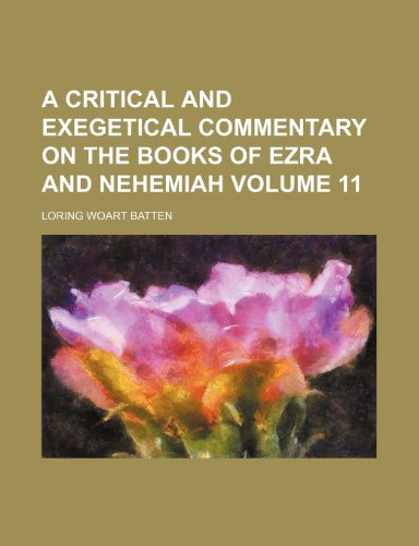 A critical and exegetical commentary on the books of Ezra and Nehemiah Volume 11