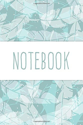 Notebook - Cute Feather Journal For Girls: (6X9 Teal Notebook) (Teal Feather)