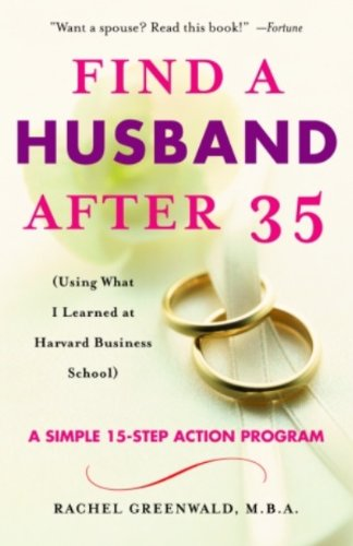 Find a Husband After 35: (Using What I Learned at Harvard Business School) (English Edition) par  Rachel Greenwald