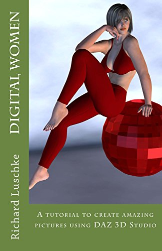 Digital Women: A Tutorial to Create Amazing Images with DAZ 3D Studio (English Edition) por Richard Luschke