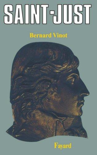 Saint-Just (Biographies Historiques) par Bernard Vinot