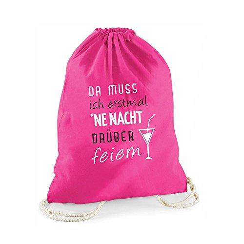 Statement-Turnbeutel pink Da muss ich erstmal ne Nacht drüber feiern - Geschenkidee für Damen Rucksack Hipster Jutebeutel Gymsac Sportbeutel