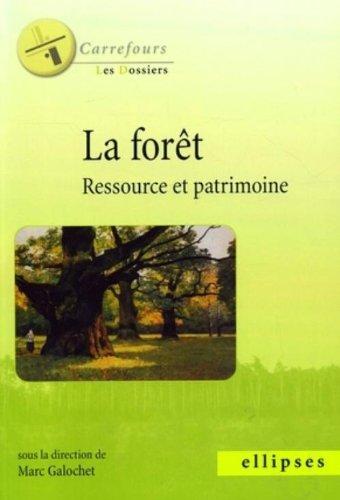 La forêt : Ressource et patrimoine