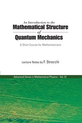 Introduction To The Mathematical Structure Of Quantum Mechanics, An: A Short Course For Mathematicians