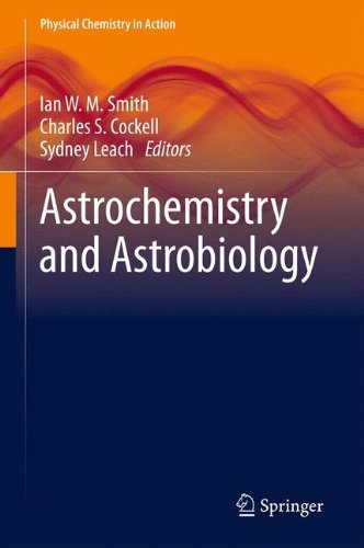 Astrochemistry and Astrobiology (Physical Chemistry in Action)