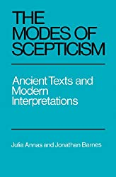 The Modes of Scepticism: Ancient Texts and Modern Interpretations