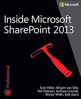 Inside Microsoft SharePoint 2013 par [Hillier, Scot, Pattison, Ted, van Olst, Mirjam]
