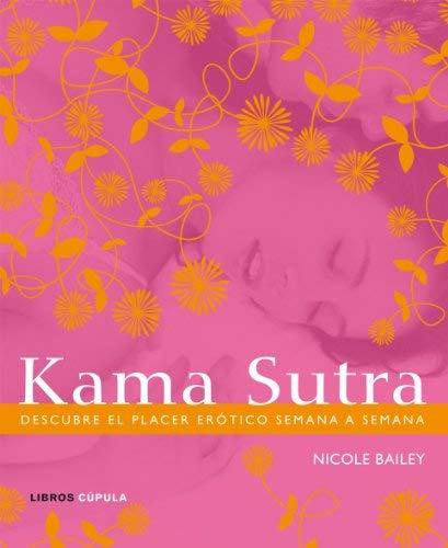 kamasutra by Nicole Bailey(1905-07-01) par  Nicole Bailey (Broché)
