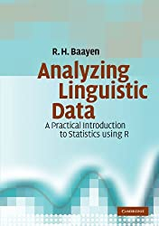 Analyzing Linguistic Data: A Practical Introduction to Statistics using R by R. H. Baayen (2008-03-06)