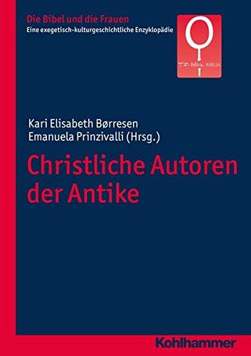 Christliche Autoren der Antike (Die Bibel und die Frauen, Band 5)