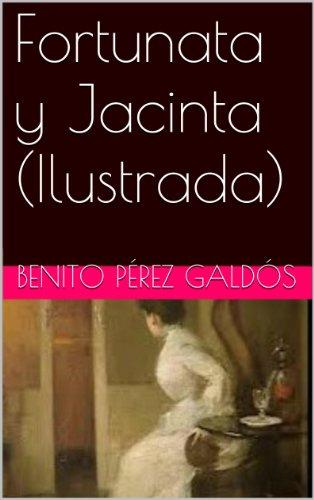 Fortunata y Jacinta (Ilustrada) por Benito Pérez Galdós