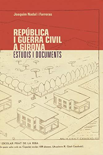 República i Guerra Civil a Girona. Estudis i documents (Catalan Edition)