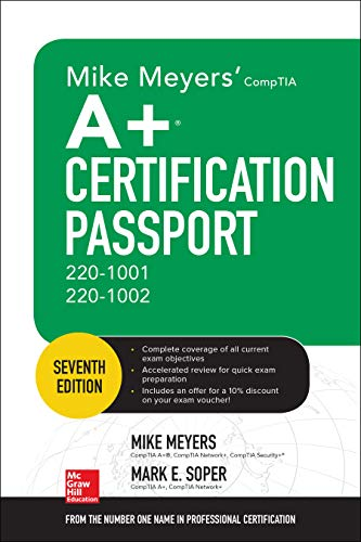 Mike Meyers' Comptia A+ Certification Passport, Seventh Edition (Exams 220-1001 & 220-1002) por Mike Meyers