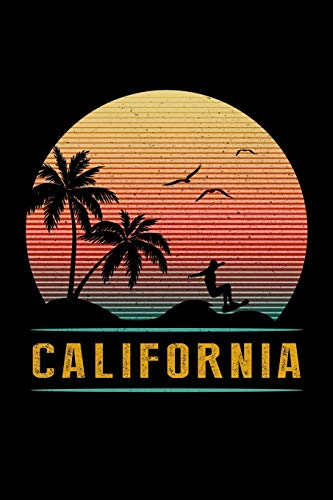 California: Vintage Retro 70s Kalifornien Träumen Sonnig Surfer Strand Junge Mädchen LA Cool Surfen Palmen Notizbuch - 120 120 Linierte Seiten ... Schule Lehrerinnen und Lehrer Studenten (Kerl Surfen)