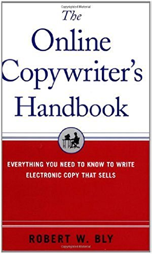 The Online Copywriter's Handbook: Everything You Need to Know to Write Electronic Copy That Sells por Robert Bly