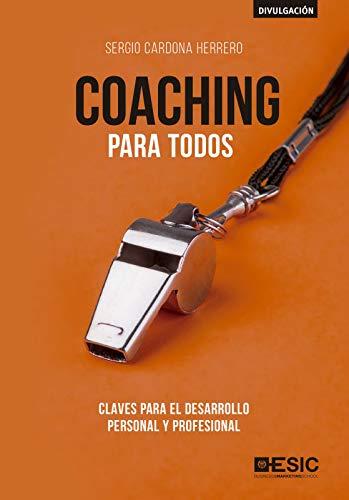 Coaching para todos. Claves para el desarrollo personal y ...