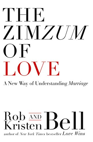 The ZimZum of Love: A New Way of Understanding Marriage (Kindle Bell Rob)