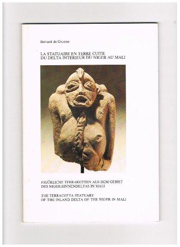La Statuaire En Terre Cuite Du Delta Interieur Du Niger Au Mali-Figürliche Terracotta aus dem Gebiet des Niger Binnendeltas in Mali