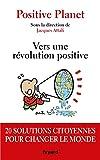 Vers une révolution positive - 20 solutions citoyennes pour changer le monde