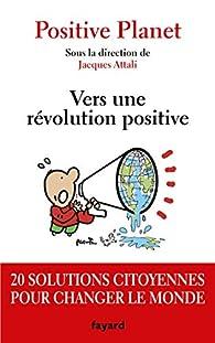 Vers une révolution positive par Jacques Attali