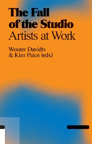 The Fall of the Studio: Artists at Work (Antennae, Band 1) (Fall Antenne)