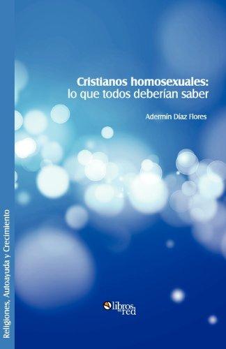 Cristianos Homosexuales: Lo Que Todos Deberian Saber
