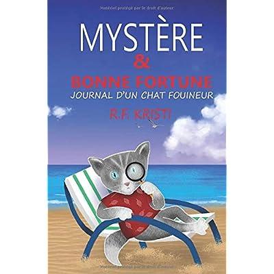 Mystère Et Bonne Fortune: Le Journal D'Un Chat Fouineur