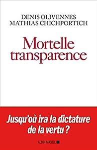 Mortelle transparence par Denis Olivennes