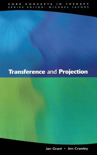 Transference And Projection: Mirrors to the Self (Core Concepts in Therapy) by Jan Grant (2002-07-03)