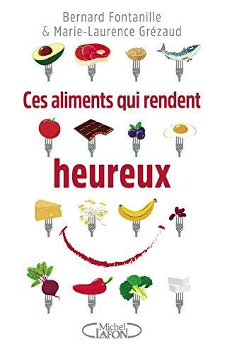 Ces aliments qui rendent heureux par Bernard Fontanille