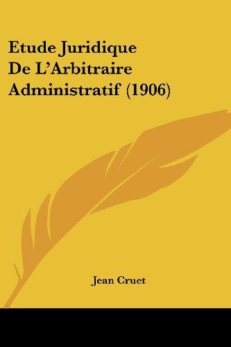 Etude Juridique de L'Arbitraire Administratif (1906)