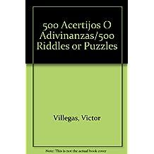 500 Acertijos O Adivinanzas/500 Riddles or Puzzles