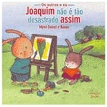 Joaquim não e tão Desastrado Assim (Em Portuguese do Brasil)