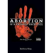 Abortion Is a Satanic Sacrifice: The Cd Transcript