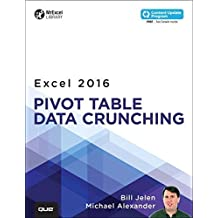 Excel 2016 Pivot Table Data Crunching: Includes Content Update Program (MrExcel Library) by Bill Jelen (2015-10-30)