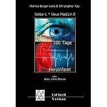 faktor-L * Neue Medizin 8 * 100 Tage Herzinfarkt: Alles mein Revier