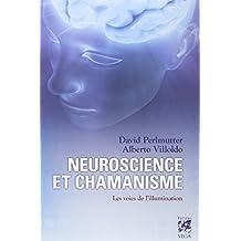 Neuroscience et chamanisme : Les voies de l'illumination