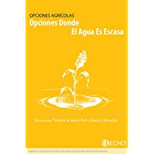 Opciones Donde el Agua es Escasa: Capítulo 3 de Opciones para Los Agricultores de Pequeña Escala (Spanish Edition)