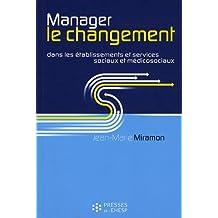 Manager le changement dans les établissements et services sociaux et médicosociaux