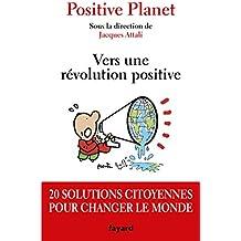 Vers une révolution positive : 20 solutions citoyennes pour changer le monde (Documents)