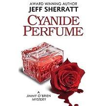 [(Cyanide Perfume)] [By (author) Jeff Sherratt] published on (December, 2013)
