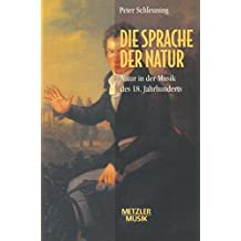 Die Sprache der Natur: Natur in der Musik des 18.Jahrhunderts