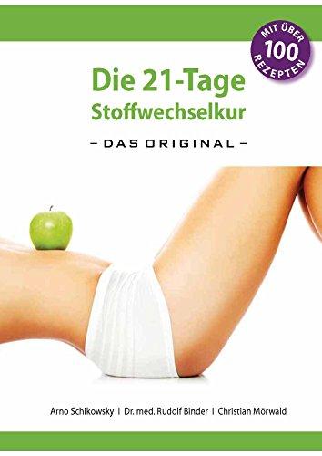 Die 21-Tage Stoffwechselkur -das Original- von Arno Schikowsky (15. Oktober 2014) Broschiert