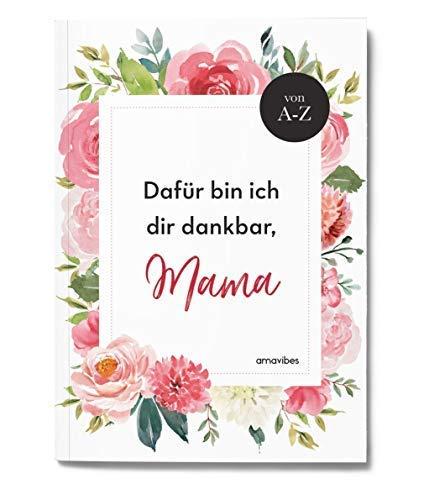 Geschenk für die beste Mama ♥ Buch zum selbst Ausfüllen + Gestalten - Danke, Mama - Dafür bin ich dir dankbar. Tochter Geschenk, Mutter Kind Geschenkidee, Ich liebe Mama Buch - Postkartengröße DIN A6 (Geschenke Für Mama Zum Geburtstag)